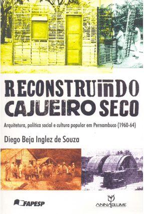 Reconstruindo Cajueiro Seco - Souza,Diego Beja Inglez De   Hoshan.org
