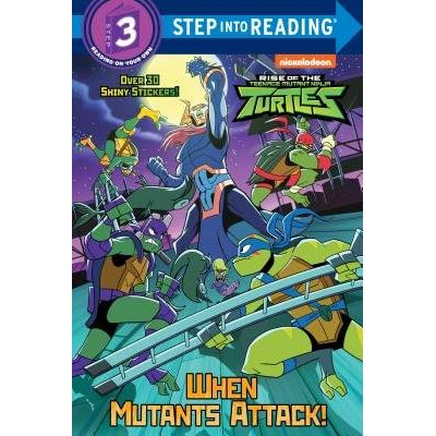 When Mutants Attack! (Rise Of The Teenage Mutant Ninja Turtles