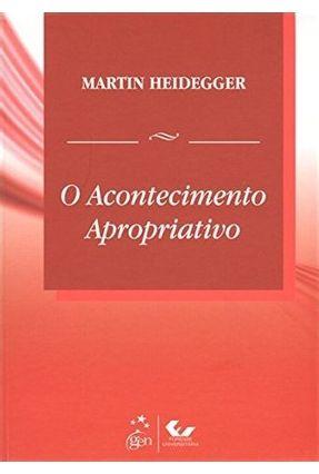 O Acontecimento Apropriativo - Heidegger,Martin   Nisrs.org