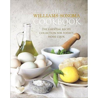 The Williams-Sonoma Cookbook - The Essential Recipe Collection For Today's Home Cook