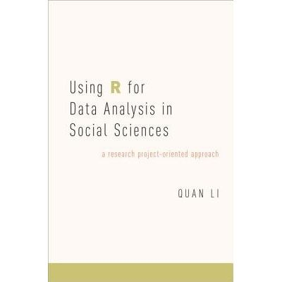 Using R For Data Analysis In Social Sciences - A Research Project-Oriented Approach