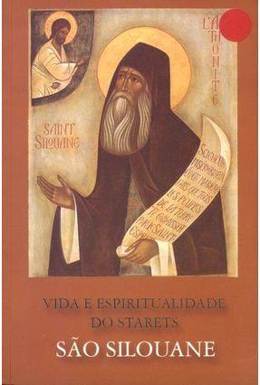 Vida e Espiritualidade do Starets São Silouane - Vários Autores | Tagrny.org