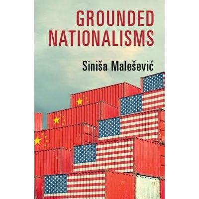 Grounded Nationalisms - A Sociological Analysis