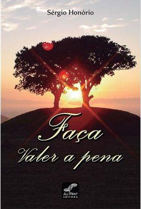Faça Valer A Pena - Honório,Sérgio | Tagrny.org