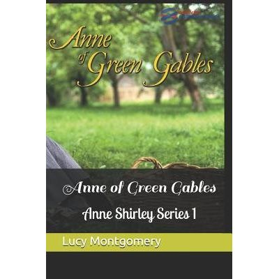 Anne Of Green Gables - Anne Shirley Series #1