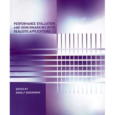 Performance Evaluation And Benchmarking With Realistic Applications