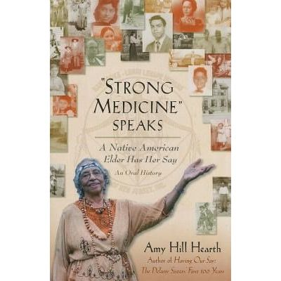 Strong Medicine Speaks - A Native American Elder Has Her Say