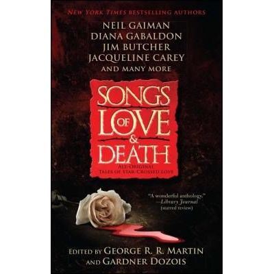 Songs Of Love And Death - All-Original Tales Of Star-Crossed Love