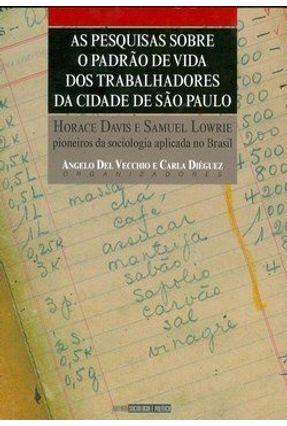Pesquisas Sobre o Padrão de Vida dos Trabalhadores da Cidade de São Paulo - Vecchio,Angelo Del Dieguez,Carla | Nisrs.org