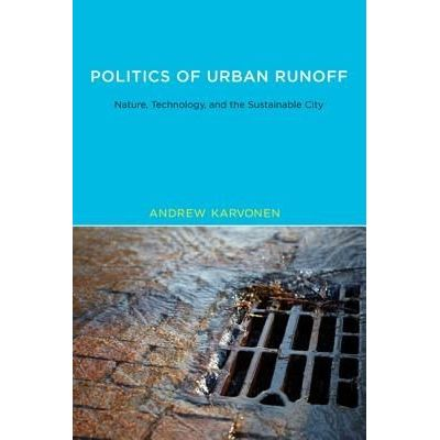 Urban And Industrial Environments (Paperback) - Politics Of Urban Runoff - Race, Class, And Sustainability