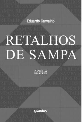 Retalhos de Sampa - Carvalho,Eduardo   Nisrs.org
