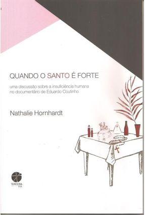 Quando O Santo É Forte - Hornhardt,Nathalie pdf epub