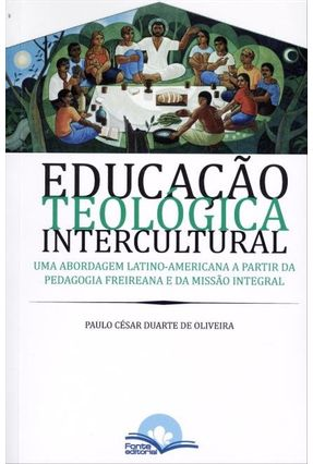 Educação Teológica Intercultural - Oliveira,Paulo César Duarte de   Nisrs.org