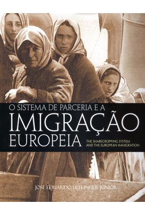 O Sistema de Parceria e A Imigração Europeia - Júnior,José Eduardo Heflinger pdf epub
