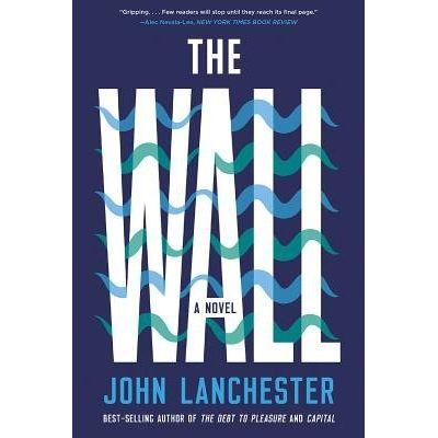 The Wall - Longlisted For The Booker Prize 2019