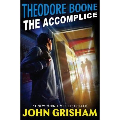 Theodore Boone - The Accomplice