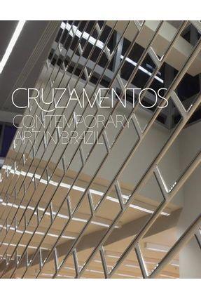 Cruzamentos - Contemporary Art In Brazil - Stults, Chris   Hoshan.org