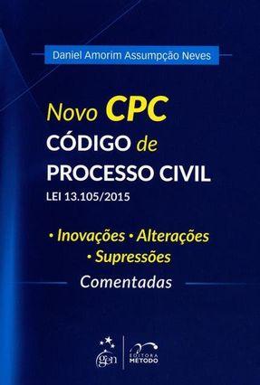 Novo CPC - Código de Processo Civil Lei 13.105/2015 - Neves,Daniel Amorim Assumpção | Tagrny.org