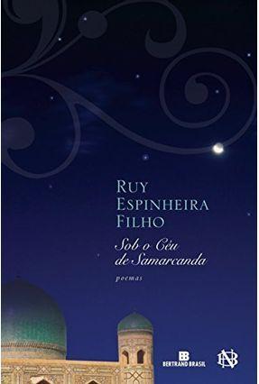 Sob o Céu de Samarcanda - Espinheira Filho,Ruy   Hoshan.org