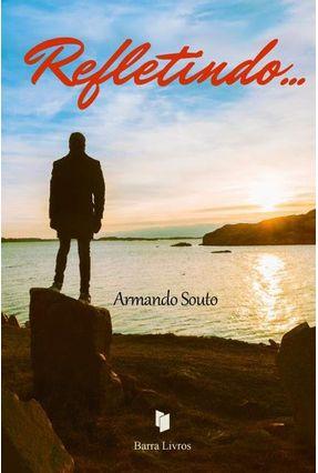 Refletindo… - Souto,Armando | Tagrny.org