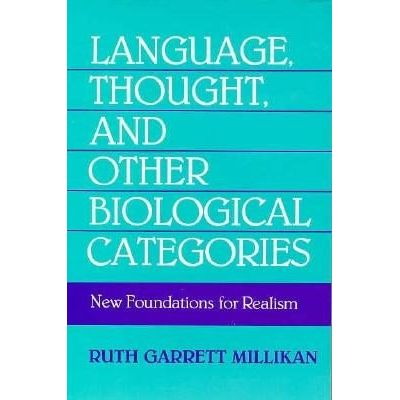 Bradford Books - Language, Thought, And Other Biological Categories - New Foundations For Realism