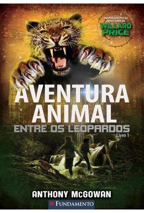 Aventura Animal -  Entre Os Leopardos - Vol. 1 - Mcgowan,Anthony pdf epub
