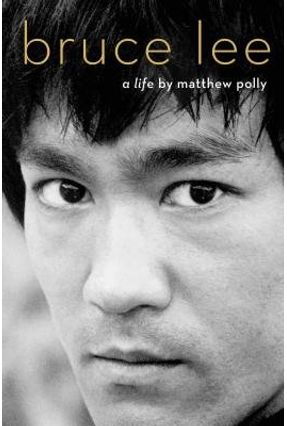 Bruce Lee - A Life - Polly,Matthew | Nisrs.org