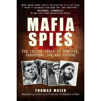 Mafia Spies - The Inside Story Of The CIA, Gangsters, JFK, And Castro