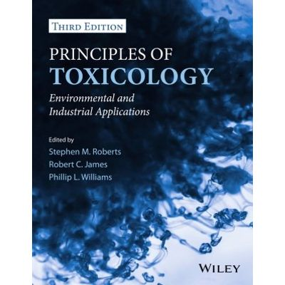 Principles of Toxicology - Environmental and Industrial Applications