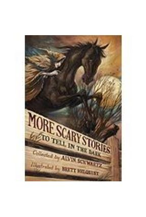More Scary Stories To Tell In The Dark - Schwartz,Alvin   Hoshan.org