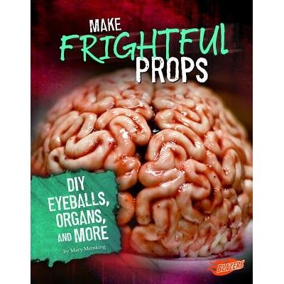 Make Frightful Props - DIY Eyeballs, Organs, And More