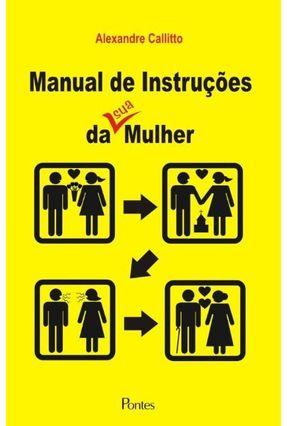 Manual de Instruções da Sua Mulher - Callitto,Alexandre pdf epub