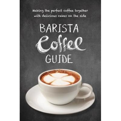 Barista Coffee Guide - Making The Perfect Cup Of Coffee