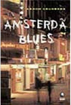 Amsterdã Blues - Grunberg,Arnon | Tagrny.org