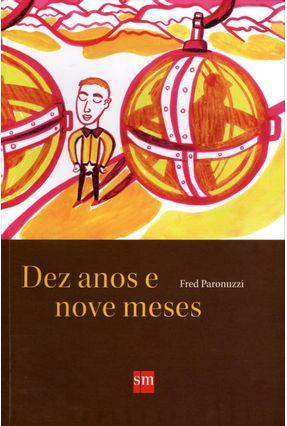 Dez Anos E Nove Meses - Col. Romance - Paronuzzi,Fred pdf epub
