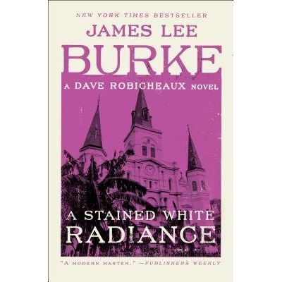 A Stained White Radiance - A Dave Robicheaux Novel