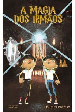 A Magia Dos Irmãos - Barroso,Douglas Carneiro pdf epub