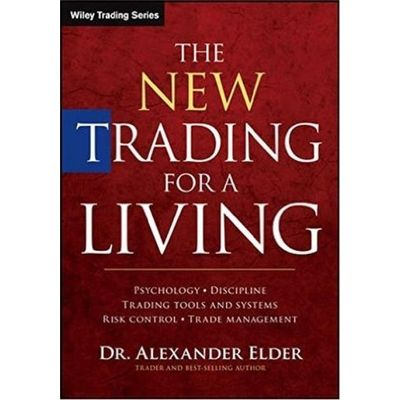 The New Trading For A Living - Psychology Discipline Trading Tools And Systems Risk Control Trade Management