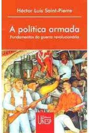 A Politica Armada - L.saint-pierre,Hector | Nisrs.org