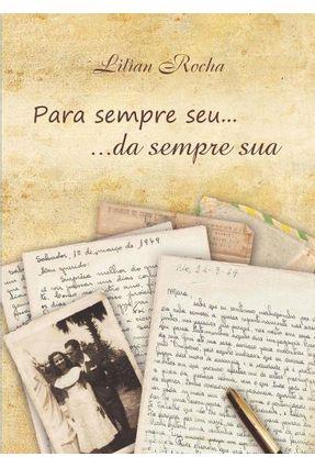 Para Sempre Seu... ...Da Sempre Sua - Rocha,Lilian | Hoshan.org