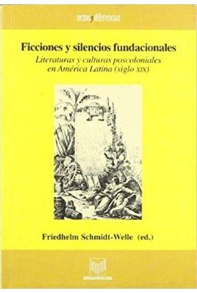 Ficciones Y Silencios Fundacionales - Schmidt, F. pdf epub