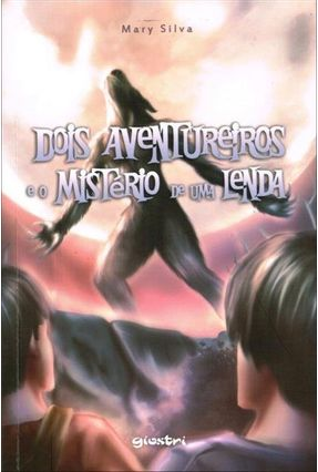 Dois Aventureiros e o Mistério de Uma Lenda - Souza,Mary pdf epub