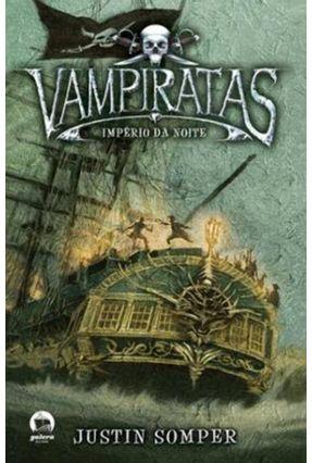 Vampiratas - Império da Noite - Somper,Justin | Hoshan.org