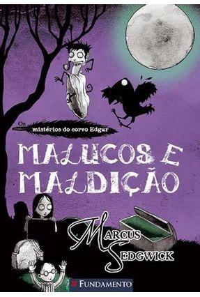 Malucos e Maldição - Os Mistérios do Edgar - Vol. 3 - Sedgwick,Marcus   Tagrny.org