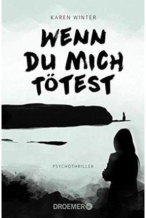 Wenn Du Mich Tötest - Winter,Karen Winter,Karen | Hoshan.org