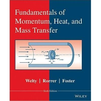 Fundamentals Of Momentum Heat And Mass Transfer Revised 6Th Edition