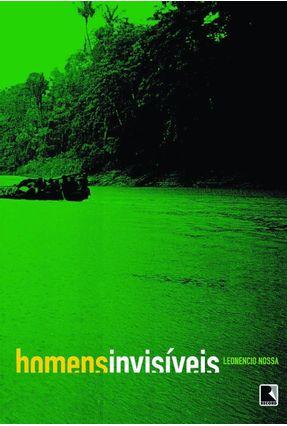 Homens Invisíveis - Nossa,Leonencio | Hoshan.org