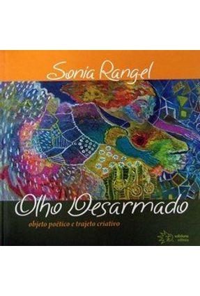 Olho Desarmado - Objeto Poético e Criativo - Rangel,Sonia | Tagrny.org