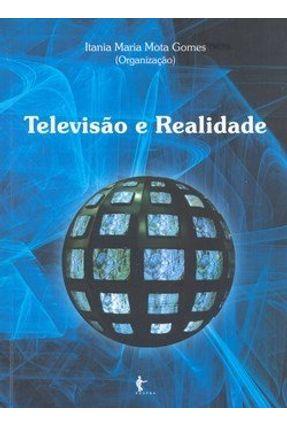 Televisão e Realidade - Gomes,Itania Maria Mota | Hoshan.org