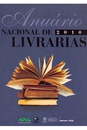Anuário Nacional de Livrarias 2010 - Livrarias,Associação Nacional De   Hoshan.org